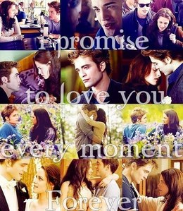 I promise to Amore the Twilight Saga,Edward and Bella and Robsten every moment of forever<3