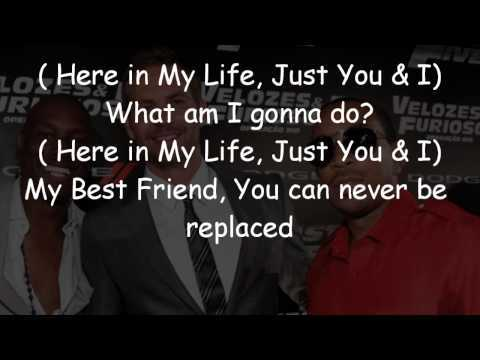Tyrese song,My Best Friend,written in loving memory of his friend/F&F co-star,Paul Walker:(