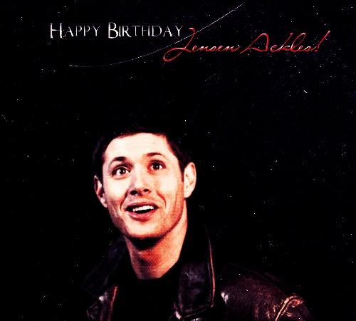 Happy Birthday Jensen<3