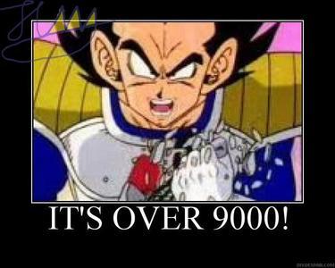 its over NINE THOUSAAAAAAAAAAAAAAAND!!!!!