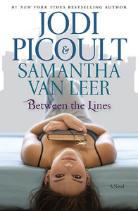 "I would read ""Between the Lines"" da Jodi Piccoult and Samantha furgone, van Leer. It's about the budding relationship of a character in a story who comes to life and a girl who reads the book he lives in. It is my new obsession and its sequel comes out in four days, I can't wait! I've even started a fan club specifically for this book!. All my thanks to Samantha and her mother for Scrivere this awesome book. I recommend it to te with a full heart!"