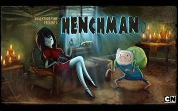Henchman... That's Probably why I like Marceline