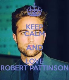 Keep Calm ? Yeah right...but I plan on loving him FOREVER<3