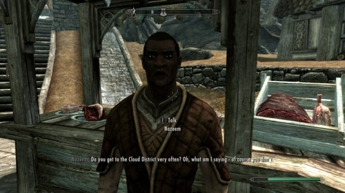 """Fcking Nazeem """"Do あなた get to the 雲, クラウド District very often? What am I saying, of course あなた don't"""" from Skyrim. Most obnoxious NPC in any game I've ever played. I can't take a bloody walk around Whiterun without this asshole stopping me in the 通り, ストリート to say something douchey in that pretentious voice of his."""