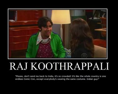 I like Raj the best because he has a very big heart, is considerate and also the loveable foreigner. I kinda like the fact that he also relates to me in a nerdy way if you know what I mean. x3