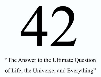 Someone already 発言しました it but they're right. 42 is the answer to life, the Universe, and everything.