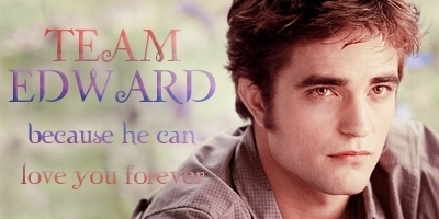 From siku one I have been Team Edward and I will be FOREVER!!!!