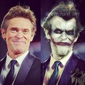 Willem Dafoe, I mean he was a great Green Goblin, so I think he would be a great Joker. I also think Tim карри would be an amazing Joker.