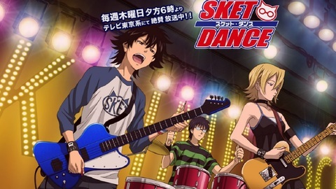 sket dance for me too!! <3