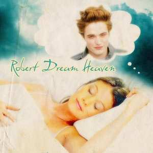 I was dreaming of Robert...naturally...and let's just say that the dream was very NC-17...so toi can imagine what the dream entailed;)