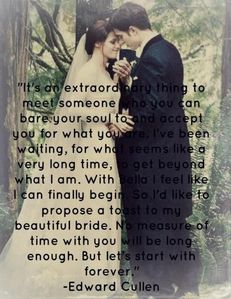 my beloved vampire's words to his beautiful bride,Bella in Breaking Dawn<3