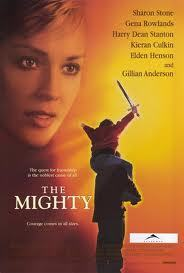 """Anyone seen the movie """"The mighty""""?"""