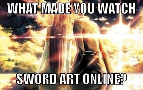 😄ONLY FOR SAO FANS! WHAT MADE YOU WATCH SAO?😄