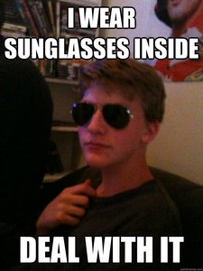 What is wrong with wearing sunglasses inside?