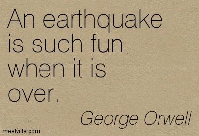 Are u afraid of earthquakes? ?