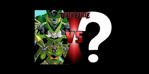 Who would anda like to see fight Cell in a death battle?