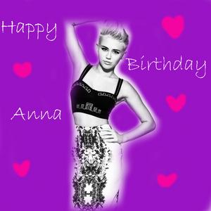 ►Ha₱₱y Birthday To you.Ha₱₱y Birthday to you.Ha₱₱y Birthday Dear Anna.Ha₱₱y birthday to you◄
