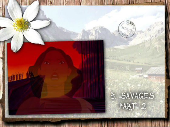"""Savages Part 2 is AMAZING! I 愛 the way the vocals of the settlers and natives are so strong and churning, and Pocahontas's descant offsets that!"" - rhythmicmagic"