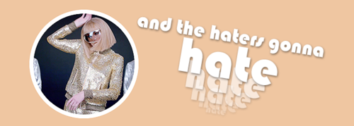 And the haters gonna hate, hate, hate, hate, hate!