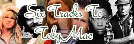 Six Tracks To TobyMac - GraceRockMedia.com