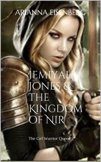 Jemiyah Jones and the Kingdom of Nir
