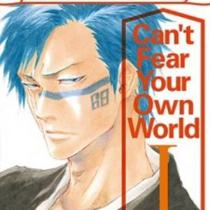 'Can't fear your own world'