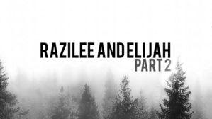 Razilee and Elijah Part 2 2020