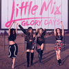 The Little Mix : Glory Days Club