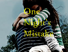 Title: One Night&#39;s Mistake