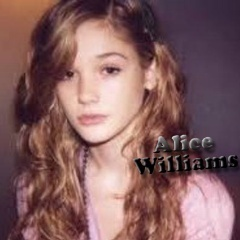 And now...for the moment bạn have all been waiting for....I give you....ALICE WILLIAMS!! XD picture c