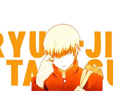 Always, yeah! :D Hm... Ryuuji Takasu?