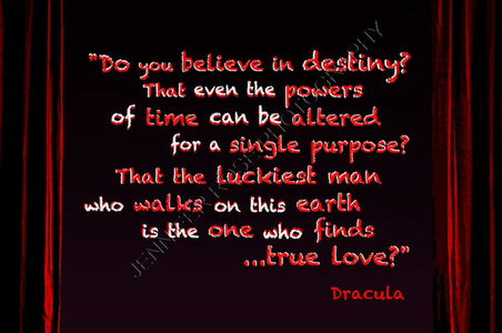 araw 18: paborito Quote sa pamamagitan ng a Vampire [b]Do you believe in destiny? That even the powers of time ca