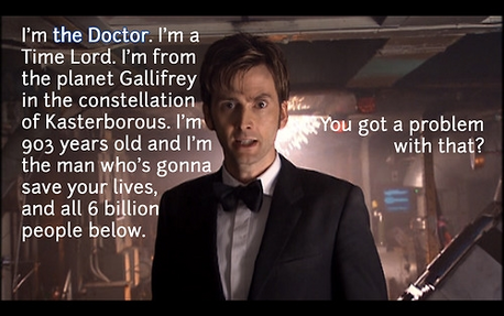 """""""You got a problem with that?"""" One of my faves!!! :) next: the 10. Doctor's regeneration"""