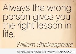 Shakespeare.i really love his quotes