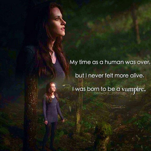 "Twilight Saga breaking Dawn Part 2 "" my time as a human was over, but I never felt Mehr alive. I wa"