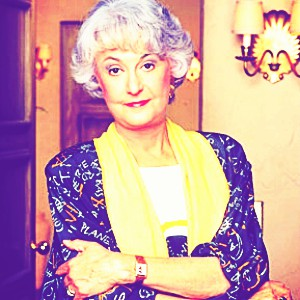 6. Funniest character I find a lot of characters funny, however, Dorothy Zbornak is particularly