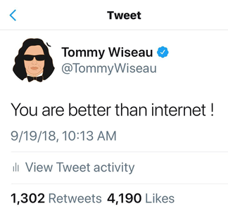 Tommy Wiseau is inspirational, right?