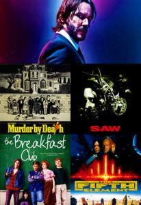 [b]Day 02: Movies [/b] 1. John Wick: Chapter 2 2. Murder by Death 3. Saw 4. The Breakfast Club 5
