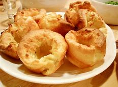 Or traditional Yorkshire Puddings.You can haave them on a dinner or as a dessert.They are so easy to