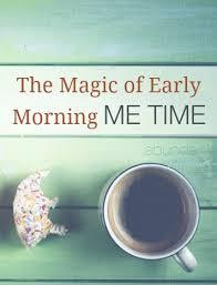 I pag-ibig early mornings.