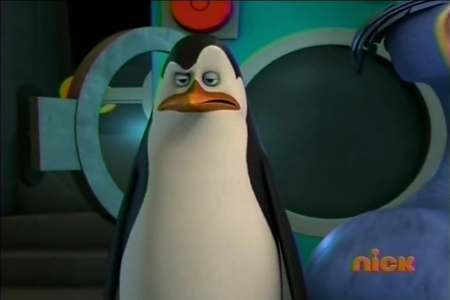 """""""Calm down, Skipper! No one is blaming you! *under breathe* except me..."""""""