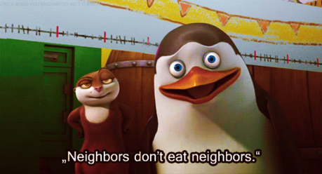 """Neighbors don't eat neighbors."""