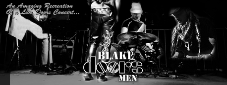 Hi traveling souls.. we are not just a musical tribute to the Doors. Blake Doors Men want to resurrec