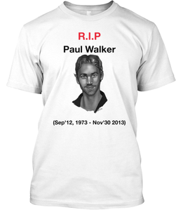 In Memory of Paul Walker, who died in a tragic car Crash 11/30/2013. 
