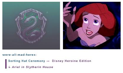 Ariel is in Slytherin House