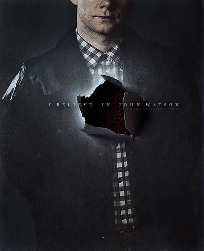 I Believe In John Watson