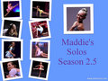 Maddie's Season 2.5 Solos Collage - dance-moms fan art