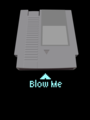 Nintendo Cartridge - Blow Me!
