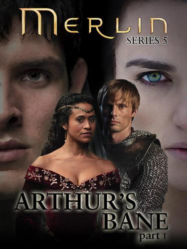 Arthur's Bane poster!!!! S5 ep 1