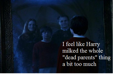 "Harry milked the ""dead parents"" thing too much"